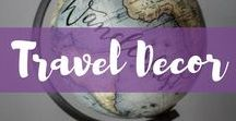 Travel Decor / Travel inspired home decor. Travel home decor for your house and for every travel lover.