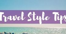 Travel Style Tips / All the best travel style tips and tricks so you can look your best no matter where you are in the world! Travel style hacks and easy fashion tips.