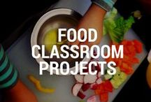 Food Classroom Projects