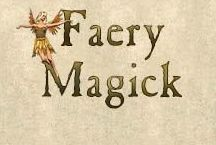 Faery Magick / Spells, rituals, visualizations, correspondence tables, herbs, incense, recipes, and everything else related to Moon Magick for pagans, wiccans & other magickal traditions.