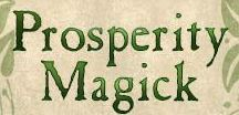 Prosperity Magick / Prosperity spells, rituals, correspondence tables, and other magickal info related to money, prosperity, and success.