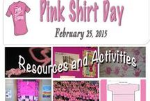 Pink Shirt Day 2015 / Resources and ideas for Pink Shirt Day