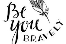 { Be You, Bravely } / by MOPS International