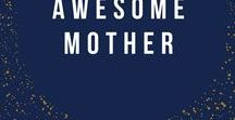 Awesome Mother / All the ways you can be an awesome mother like me.
