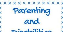 Parenting and Disabilities / Parenting children with disabilities and parenting when you have a disability yourself.