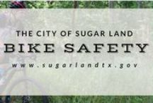 Bike Safety / Be safe when you're cycling on the road. The City of Sugar Land is working on being a more pedestrian and bike friendly City.  / by City of Sugar Land