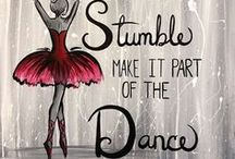 Dance / Do it for the little girl who watched the big girls and said 'One day I want to be like her'