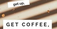 """Coffee Quotes / What's your Favourite Coffee Quotes? Mine is (obv) """"Get Up, Get Coffee, Be Happy!"""""""