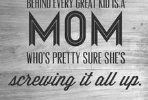 Happy Quotes / Something to laugh, something to cheer up or just something for the mum's heart.