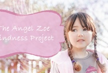 The Angel Zoe Kindness Project / Help us spread Random Acts of Kindness in the world in memory of Angel Zoe, or another angel in your life, or just because the world needs it.