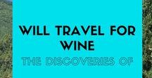 Will Travel For Wine / Wine travel around the world. The best vineyards, travel destinations and quotes from beautiful places for wine-lovers everywhere.
