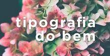 tipografia do bem / siga no instagram: instagram.com/tipografiadobem/