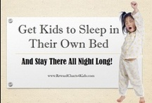 Get kids to sleep in their own bed / Free charts, printables and tools to get kids to sleep in their own bed and stay there all night long! / by Reward Charts