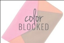 Colorblocked / colorblocked fashions / by Positively Present