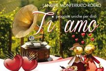 St. Valentines day and Spring Weekend / Unique offers to say #ILOVEYOU in Langhe, Monferrato and Roero hills!