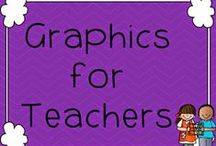 Graphics for Teachers / Clipart used by teachers to create classroom materials