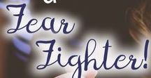 Fear Fighting / Are you afraid? Here are some places where you might find some encouragement!