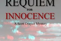 Novel: REQUIEM FOR INNOCENCE / Find out more about the second book in the Scott Drayco mystery series! Behind the scenes looks, research, buy links, and more.