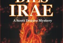 Novel: DIES IRAE / The third book in the Scott Drayco Mystery series - publication date of September 30, 2015.