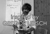 | gregor lersch | / inspired by GREGOR LERSCH