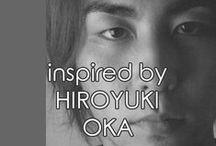 | hiroyuki oka | / Inspired by Hiroyuki Oka