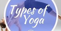 Types of Yoga / Learn about all the different types of yoga, and how to apply them to your yoga practice. Including Yin yoga, Kundalini yoga, yoga nidra, Hatha yoga, Vinyasa yoga and many more!