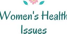 Womens Health Issues / womens health issues, womens health issues facts, womens health issues remedies, womens health issues warning signs, womens health issues natural cures