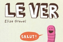 Illustration : : Elise gravel • My books • Mes livres / Edutaining, children, kids, literature, fun, comics, learning, science, humour, cartoon, comics, education, teaching, parents, school, teachers.