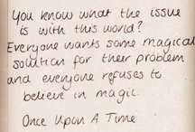 Quotable Once Upon A Time / The wonderful words from Storybrooke and The Enchanted Forest and those who live there
