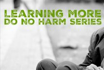 Doing No Harm (Serving Wisely) / Serving the Homeless with wisdom and care