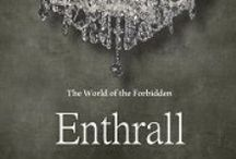 The Enthrall Sessions / Experience the USA Today bestselling trilogy that introduced readers around the globe to Mia Lauren and her breathtaking journey into the seductive world of Enthrall, the most exclusive BDSM club in Los Angeles.