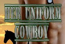 Book: Her Uniform Cowboy / HARLAND COUNTY SERIES - Book Three  Texas National Guardsman meets his match in a sexy designer from the north...