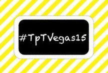 | #TpTVegas15 | / Photos, news, updates, and more!  / by TeachersPayTeachers