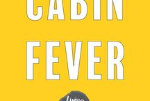 Cabin Fever / Cold Weather Activities / All things to prevent and combat cabin fever! Indoor and Outdoor Winter Activitites