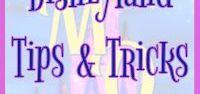 Disneyland Tips & Tricks / Pins featuring tips and tricks to help navigate Disneyland