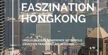 Faszination Hongkong - Reisetipps und Inspirationen rund um Hongkong / Entdecke Hongkong - Faszinierende Metropole zwischen Tradition und Moderne   wunderschöne Tempel   traditionelle Kultur   spektakuläre Aussichten   moderne Großstadt   Natur und Urbanität