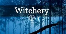 Witchery / There are many ways to be a witch. Whatever your practice, let it be magickal!
