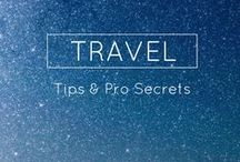 Travel: Tips & Pro Secrets / All the travel secrets the pros know, and the tips you need to plan your next vacation. / by Page by Paige