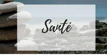 Santé / bien-être, astuce santé, être en bonne santé, idée santé, well-being, wellness, health, healthy lifestyle, lifestyle.