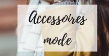 Accessoires mode / Accessoires mode, accessories, fashion accessories, cute accessories, fashion, lifestyle accessories, lifestyle, accessoires lifestyle, mode.