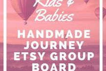 Handmade Kids & Babies - Etsy Group Board / Handmade Kids & Baby is a board that consists of handmade clothing, toys, furniture, accessories and more for kid and babies. Each group collaborator can post up to 5 of their best products. Please keep it family friendly. If you are interested in joining the group board, please join the Handmade Journey community here: http://handmadejourney.com/group