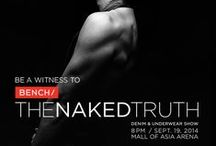 BENCH/ The Naked Truth / Denim and Underwear Show | September 19, 2014 / 8PM | Mall of Asia Arena
