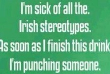 I'm Irish...Eat Your Heart Out! / by Kelly Austin