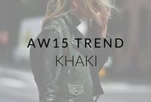 AW15 Trend: Khaki / Our latest colour crush, khaki is huge for this season, and just the hue to lend your winter wardrobe a relaxed yet oh so cool edge.