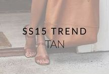 SS15 Trend: Tan / The top tone for SS15