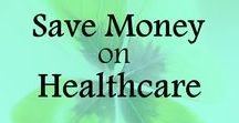 Save Money on Healthcare Costs / Tips and ideas on how to save money on healthcare, save money prescriptions, save money on glasses, pay medical bills. Frugal living ideas, ways to save money, frugal lifestyle, money saving tips.