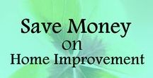 Save Money on Home Improvement / Tips and ideas on how to save money on home improvement, save money on home maintenance. House DIY ideas. Frugal living ideas, ways to save money, frugal lifestyle, money saving tips.