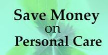 Save Money on Personal Care