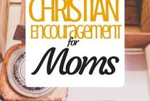 Christian Encouragement for Moms / Christian Encouragement for Moms. Because sometimes we need more than chocolate. Scripture and Bible reflections to sustain us and keep us growing as believers.