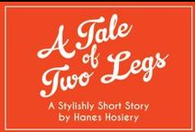 A Tale of Two Legs / A Stylishly Short Story by Hanes Hosiery